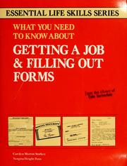 Cover of: What you need to know about getting a job & filling out forms | Carolyn Morton Starkey