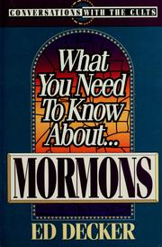 Cover of: What you need to know about-- Mormons | Ed Decker