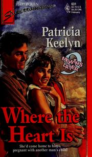 Cover of: Where the heart is | Patricia Keelyn