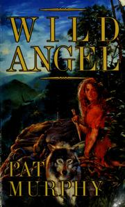 Cover of: Wild angel | Pat Murphy