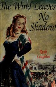 Cover of: The winds leaves no shadow | Laughlin, Ruth
