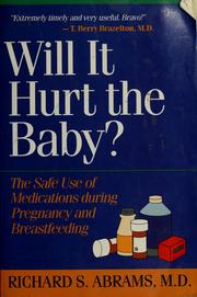 Cover of: Will it hurt the baby? | Richard S. Abrams
