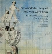 Cover of: Wonderful story of how you were born | Sidonie Matsner Gruenberg