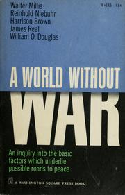 Cover of: A World without war | Walter Millis
