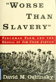 Cover of: Worse than slavery | David M. Oshinsky