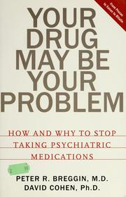 Cover of: Your drug may be your problem | Peter Roger Breggin