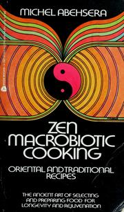 Cover of: Zen macrobiotic cooking by Michel Abehsera