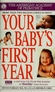 Cover of: Your baby's first year | Steven P. Shelov