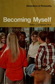 Cover of: Becoming myself by Walter J. Limbacher