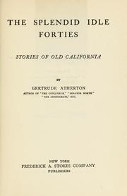 Cover of: The splendid idle forties | Gertrude Atherton