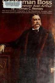 Cover of: Gentleman boss: the life of Chester Alan Arthur by Thomas C. Reeves
