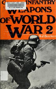 Cover of: German infantry weapons of World War II | Barker, A. J.