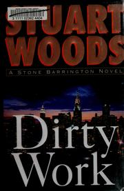 Cover of: Dirty work | Stuart Woods