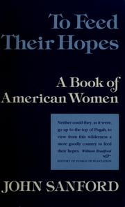 Cover of: To feed their hopes | John B. Sanford