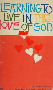 Cover of: Learning to live in the love of God | Donald Pickerill