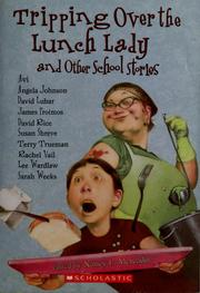 Cover of: Tripping Over the Lunch Lady and Other School Stories by