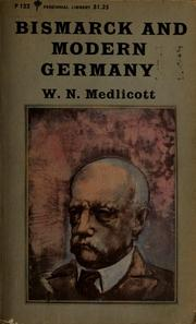 Cover of: Bismarck and modern Germany | Medlicott, W. N.