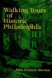 Cover of: Walking tours of historic Philadelphia by John Francis Marion