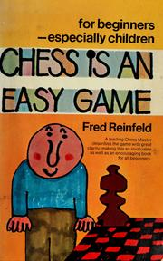 Cover of: Chess is an easy game | Reinfeld, Fred
