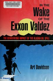 In the wake of the Exxon Valdez by Art Davidson