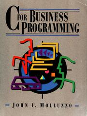 Cover of: C for business programming by John C. Molluzzo
