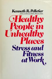 Cover of: Healthy people in unhealthy places | Kenneth R. Pelletier