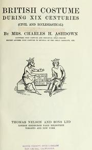 Cover of: British costume during XIX centuries | Ashdown, Charles H. Mrs