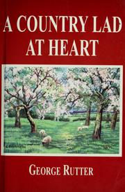 Cover of: A country lad at heart | George Rutter
