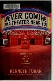 Cover of: Never Coming To A Theater Near You | Kenneth Turan