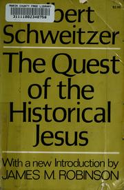 Cover of: The quest of the historical Jesus | Albert Schweitzer