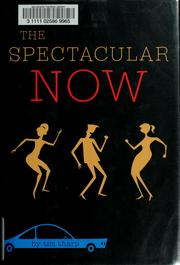 Cover of: The spectacular now