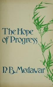 Cover of: The hope of progress | P. B. Medawar
