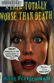 Cover of: A fate totally worse than death | Paul Fleischman