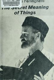 Cover of: The secret meaning of things. by Lawrence Ferlinghetti