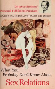 Cover of: What you probably don't know about sex relations | Joyce Brothers