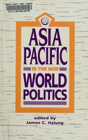 Cover of: Asia Pacific in the new world politics | edited by James C. Hsiung