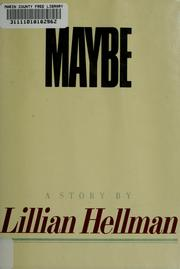 Maybe by Hellman, Lillian