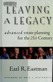 Cover of: Leaving a legacy | Earl R. Eastman