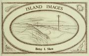 Cover of: Island images | Betsy I. Skea