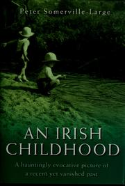 Cover of: An Irish childhood | Peter Somerville-Large