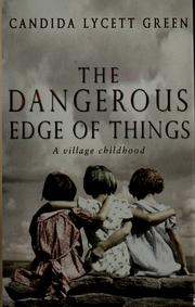 Cover of: The dangerous edge of things by Candida Lycett Green