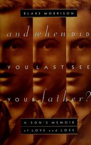 Cover of: And when did you last see your father? | Blake Morrison