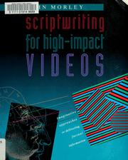 Cover of: Scriptwriting for high-impact videos | Morley, John