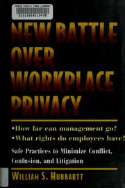 Cover of: The new battle over workplace privacy | William S. Hubbartt