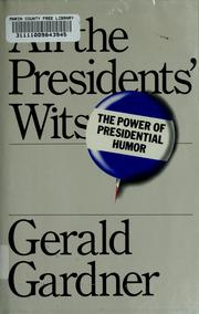 Cover of: All the presidents' wits | Gerald C. Gardner