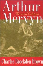 Arthur Mervyn, or, Memoirs of the year 1793 by Charles Brockden Brown