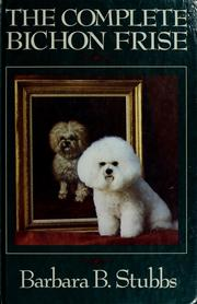 Cover of: The complete bichon frise | Barbara B. Stubbs