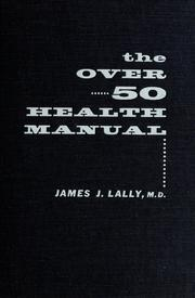 Cover of: The over fifty health manual | James J. Lally