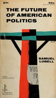 Cover of: The future of American politics. by Samuel Lubell