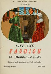 Cover of: Life and fashion in America, 1650-1900 | Paul McPharlin